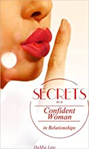 Secrets to A Confident Woman in Relationships: A Guide to becoming a Confident Woman and Identify Meaningful Relationships