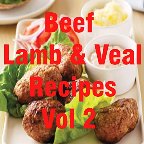 Beef, Lamb & Veal Recipes Cookbook Vol 2