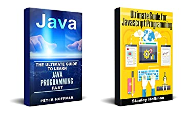 Java: The Ultimate Guide to Learn Java and Javascript Programming Programming, Java, Database, Java for dummies, how to program, javascript, javascript ... Developers, Coding, CSS, PHP Book 2)