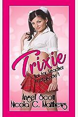 Trixie (Hot for Teacher Book 1) Kindle Edition