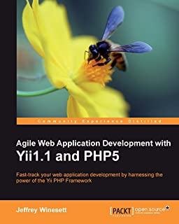 Agile Web Application Development with Yii1.1 and PHP5 (English Edition)