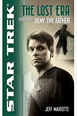 Deny Thy Father: Lost Era 2355-2357 (Star Trek: The Lost Era Book 5) Kindle Edition