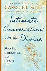 Intimate Conversations with the Divine: Prayer, Guidance, and Grace Kindle Edition