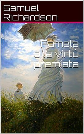 Pamela o la virtù premiata
