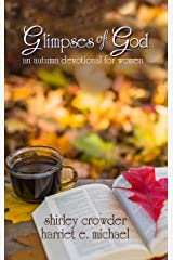 Glimpses of God: an autumn devotional for women (Glimpses of God Devotional Series) Kindle Edition