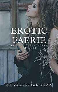 Erotic Faerie : Trapped In The Forest Of Lust