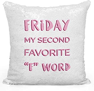 16x16 inch Sequin Throw Pillow Magic Flip Pillow Friday My Favourite Word Funny Friends Pillow Loud Universe