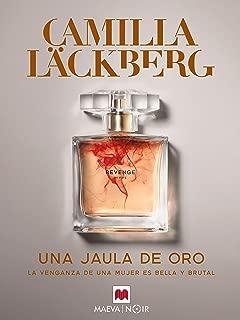 Una jaula de oro: La venganza de una mujer es bella y brutal (Camilla Läckberg) (Spanish Edition)