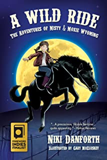 A Wild Ride: The Adventures of Misty & Moxie Wyoming: Girl Detective & Her Horse Mystery Story Ages 6-8 & 9-12 (English Edition)