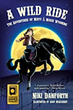 A Wild Ride: The Adventures of Misty & Moxie Wyoming: Girl Detective & Her Horse Mystery Story Ages 6-8 & 9-12