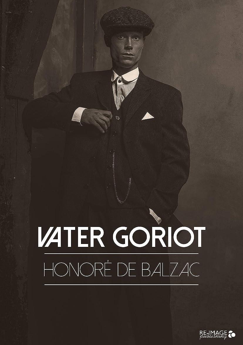 外出ボックス粒Vater Goriot (German Edition)