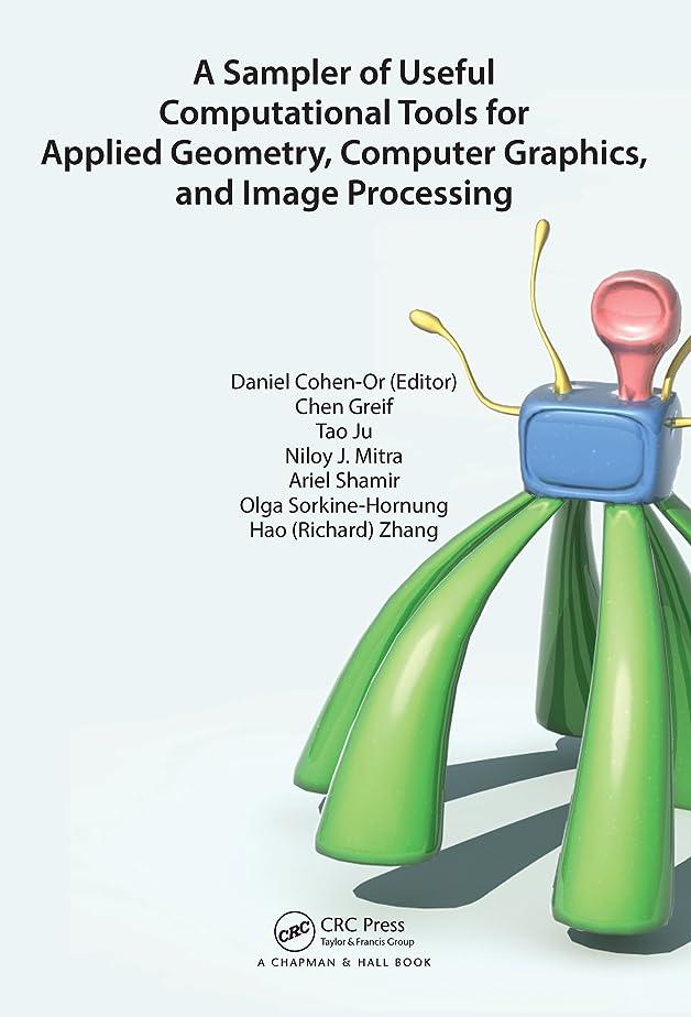 ずるい覆すファンブルA Sampler of Useful Computational Tools for Applied Geometry, Computer Graphics, and Image Processing: Foundations for Computer Graphics, Vision, and Image Processing (English Edition)