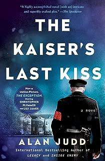 The Kaiser's Last Kiss: A Novel
