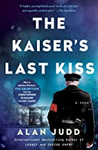 The Kaiser's Last Kiss: A Novel