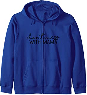DON'T MESS WITH MAMA Mother's Day Funny MOM BEAR Zip Hoodie