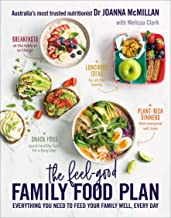 The Feel-Good Family Food Plan: Everything you need to feed your family well, every day