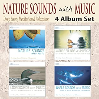 Nature Sounds With Music 4 Album Set: For Deep Sleep & Relaxation With Loons Sounds, Whale & Ocean Waves