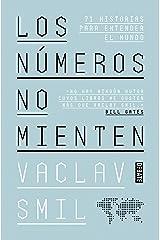 Los números no mienten: 71 historias para entender el mundo (Spanish Edition) Kindle Edition