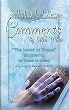 Sabbath School Lesson Comments By Ellen White - 3rd Quarter 2019 (July, August, September 2019 Book 36)