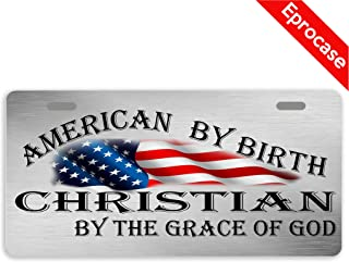 """Eprocase License Plate American by Birth Christian by The Grace of God License Plate Cover Decorative Car Tag Sign Metal Auto Tag Novelty Front License Plate 2 Holes (11.8"""" x 6.1"""")"""