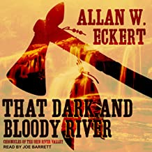 That Dark and Bloody River: Chronicles of the Ohio River Valley
