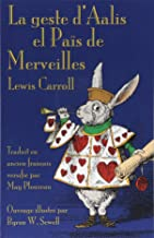 La geste d'Aalis el Païs de Merveilles: Alice's Adventures in Wonderland in Old French (Old French Edition)