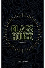 GLASS HOUSE: A novella Kindle Edition