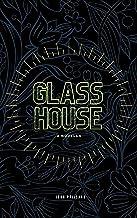 GLASS HOUSE: A novella