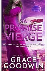 Sa Promise Vierge (Programme des Épouses Interstellaires: Les Vierges t. 4) Format Kindle