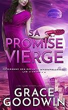Sa Promise Vierge (Programme des Épouses Interstellaires: Les Vierges t. 4)