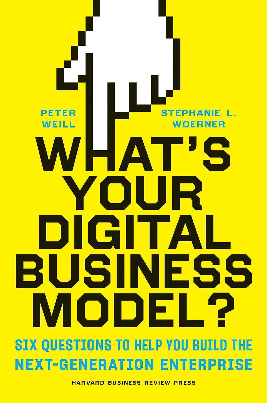 不確実上にマーチャンダイザーWhat's Your Digital Business Model?: Six Questions to Help You Build the Next-Generation Enterprise (English Edition)
