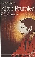 Alain-Fournier : au miroir du «Grand Meaulnes» (French Edition)