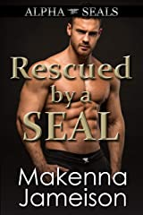 Rescued by a SEAL (Alpha SEALs Book 11) Kindle Edition