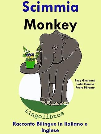 """Racconto Bilingue in Italiano e Inglese: Scimmia — Monkey (Serie """"Impara linglese"""" Vol. 3)"""