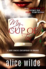 My Cup of Tea: A Funny Reverse Harem Quick Read Kindle Edition