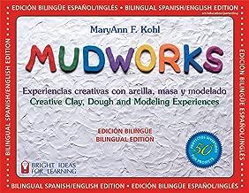Mudworks Bilingual Edition–Edición bilingüe: Experiencias creativas con arcilla, masa y modelado (Bright Ideas for Learning) (English Edition)