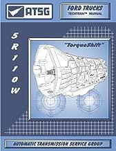 ATSG 5R110W Ford Transmission Repair Manual (5R110 5R110W Transmission Cooling Pan 5R110W Torque Shift 5R110W Rebuild Kit Best Repair Book Available!) [Automotive]
