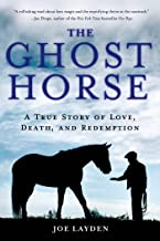 The Ghost Horse: A True Story of Love, Death, and Redemption (English Edition)