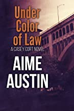 Under Color of Law (A Casey Cort Novel Book 3)
