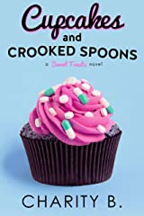 Cupcakes and Crooked Spoons (Sweet Treats Trilogy Book 3) Kindle Edition