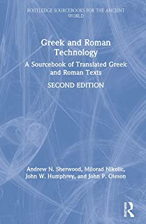 Greek and Roman Technology: A Sourcebook of Translated Greek and Roman Texts