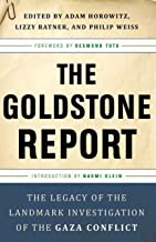 The Goldstone Report: The Legacy of the Landmark Investigation of the Gaza Conflict