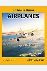 My Favorite Machine: Airplanes (My Favorite Machines) Kindle Edition