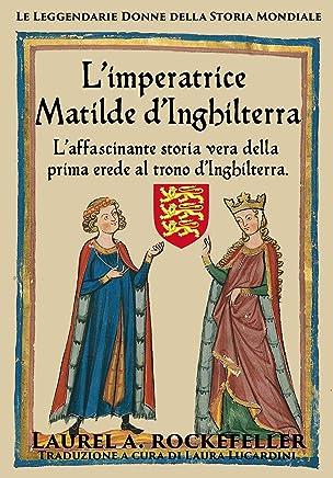 Limperatrice Matilde dInghilterra