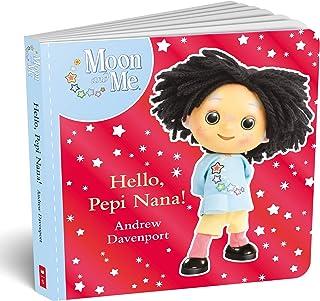 Hello, Pepi Nana (board book)