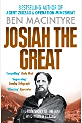 Josiah the Great: The True Story of The Man Who Would Be King Kindle Edition