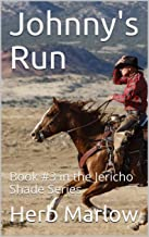 Johnny's Run: Book #3 in the Jericho Shade Series