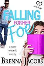 Falling for Her Foe: A Sweet Romantic Comedy (ABCs of Love)