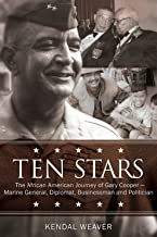 Ten Stars: The African American Journey of Gary Cooper―Marine General, Diplomat, Businessman, and Politician