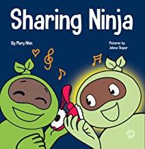 Sharing Ninja: A Children's' Book About Learning How to Share (Ninja Life Hacks 41)